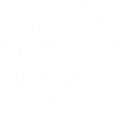 Following the successful sales of Destiny Mall & Residency; Imperial Builders introduces the latest development in the offering. Comprising 201 luxury two-, three- and four-bedroom apartments on 50 floors and a triple storied retail mall, Destiny II on Justice Akbar Mawatha offers luxury, conveniences and ocean views.
